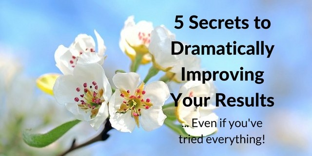 5-secrets-to-dramatically-improving-your-results