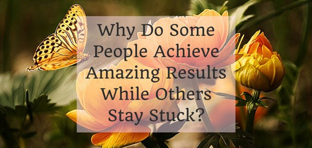 Why do some people achieve amazing results