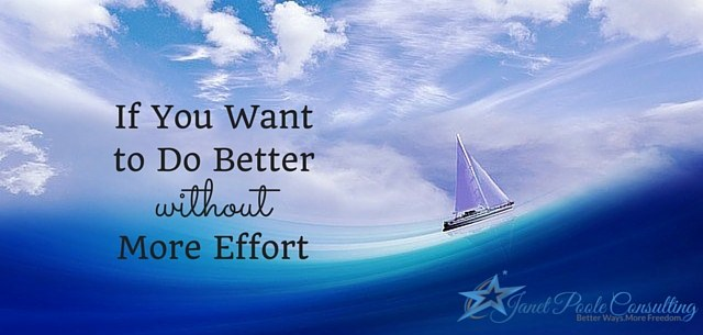 If you want to do better without more effort