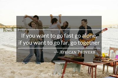 If you want to go fast go alone, if you want to go far, go together