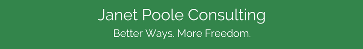 Janet Poole Consulting. Better Ways. More Freedom.