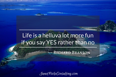 Life is a helluva lot more fun when you say YES rather than no