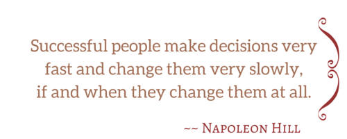 Thinking into Results - Successful people make decisions very fast - Napoleon Hill
