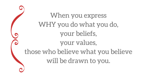 When you express why you do what you do people will be drawn to you